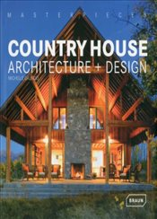 Masterpieces : Country House Architecture + Design - Galindo, Michelle