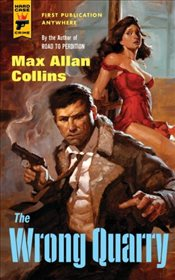 Wrong Quarry (Hard Case Crime) (Hard Case Crime Novels) - Collins, Max Allan