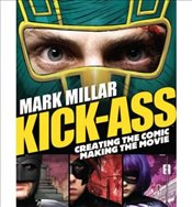 """Kick-Ass"" Creating the Comic, Making the Movie by Vaughn, Matthew ( Author ) ON Feb-26-2010, Paperb - Vaughn, Matthew"