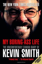 My Boring-Ass Life (Revised edition) - Smith, Kevin