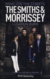 Panic on the Streets (Smiths & Morrissey Location Gd) - Gatenby, Phill