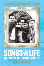 Songs That Saved Your Life - The Art of The Smiths 1982-87 (revised edition) - Goddard, Simon