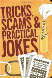 Tricks, Scams and Practical Jokes - Tibballs, Geoff