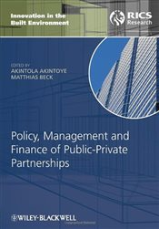 Policy Finance and Management for Public-Private Partnerships - Akintoye, Akintola