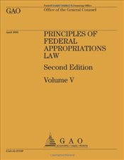 Principles of Federal Appropriations Law : Second Edition Volume Vol. 5 - Collective,