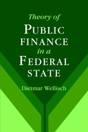 Theory of Public Finance in a Federal State - Wellisch, Dietmar
