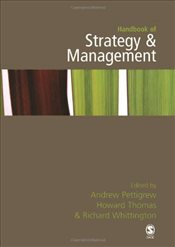 Handbook of Strategy and Management - Pettigrew, Andrew M.