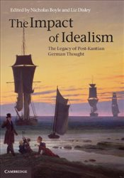 Impact of Idealism 4 Volume Set : The Legacy of Post-Kantian German Thought - Boyle, Nicholas