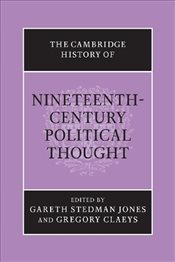 Cambridge History of Nineteenth-Century Political Thought  - Jones, Gareth Stedman