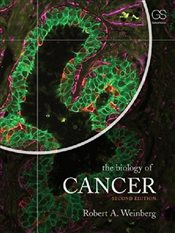 Biology of Cancer 2e : Revised Edition - Weinberg, Robert A.
