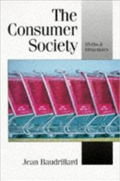 Consumer Society : Myths and Structures  - Baudrillard, Jean