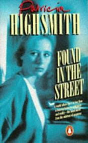 FOUND IN THE STREET - Highsmith, Patricia