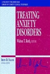 Treating Anxiety Disorders - Yalom, Irvin D.