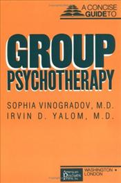 CONCISE GUIDE TO GROUP PSYCHOTHERAPY - Yalom, Irvin D.