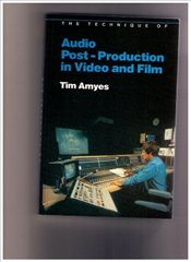 Technique of Audio Post-Production in Video  - Amyes, Tim