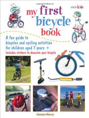 My First Bicycle Book - The Perfect Fun Accompaniment to Getting Your First Bicycle! - Akass, Susan