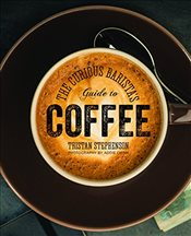Curious Baristas Guide to Coffee - Stephenson, Tristan