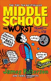 Middle School 1 : The Worst Years of My Life - Patterson, James