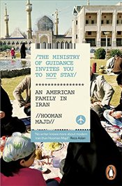 Ministry of Guidance Invites You to Not Stay : An American Family in Iran - Majd, Hooman