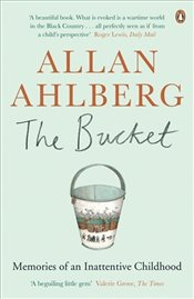 Bucket : Memories of an Inattentive Childhood - Ahlberg, Allan