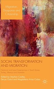 Social Transformation and Migration : Migration, Diasporas and Citizenship - Castles, Stephen