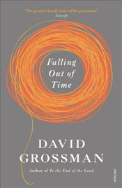 Falling Out of Time - Grossman, David