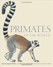Primates of the World : An Illustrated Guide - Petter, Jean-Jacques