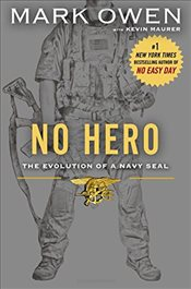No Hero: The Evolution of a Navy Seal - Owen, Mark