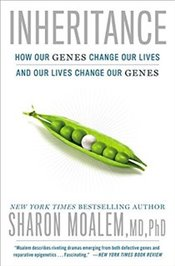 Inheritance : How Our Genes Change Our Lives - and Our Lives Change Our Genes - Moalem, Sharon