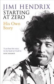 Starting At Zero : His Own Story - Hendrix, Jimi