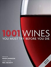 1001: Wines You Must Try Before You Die - Beckett, Neil