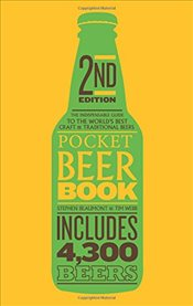 Pocket Beer Book, 2nd edition: The indispensable guide to the worlds best craft & traditional beers - Beaumont, Stephen