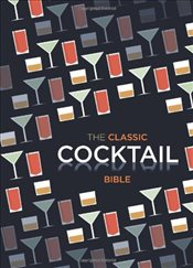 Classic Cocktail Bible (Cocktails) - Spruce,
