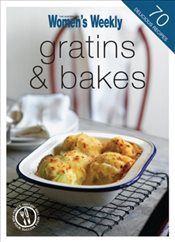 Gratins & Bakes (The Australian Womens Weekly Minis) - Weekly, The Australian Womens