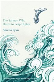 Salmon Who Dared to Leap Higher - Do-Hyeon, Ahn