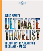 Ultimate Travelist : The 1001 Best Experiences on the Planet : Ranked -LP- -