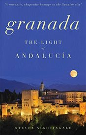Granada : The Light of Andalucía - Nightingale, Steven