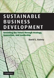Sustainable Business Development : Inventing the Future Through Strategy, Innovation, and Leadership -