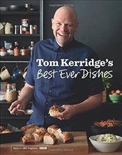 Tom Kerridges Best Ever Dishes - Kerridge, Tom