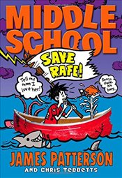 Middle School : Save Rafe - Patterson, James