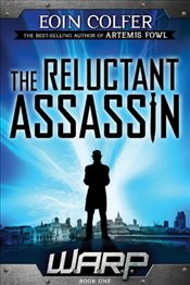 Reluctant Assassin : W.A.R.P. 1 - Colfer, Eoin