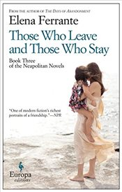 Those Who Leave and Those Who Stay  : Neapolitan Novels 3 - Ferrante, Elena
