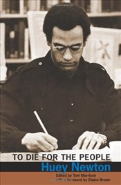 To Die for the People : The Writings of Huey P. Newton - Newton, Huey P.