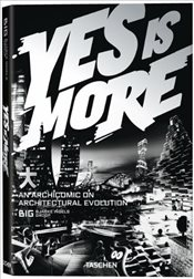 Yes is More : An Archicomic on Architectural Evolution - Ingels, Bjarke