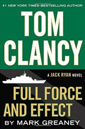 Tom Clancy Full Force and Effect (Jack Ryan Novel) - Greaney, Mark