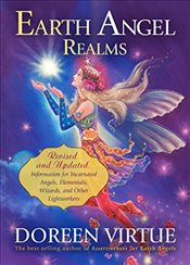 Earth Angel Realms: Revised and Updated Information for Incarnated Angels, Elementals, Wizards and O - Virtue, Doreen