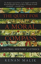 Quest for a Moral Compass : A Global History of Ethics - Malik, Kenan