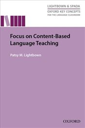 Focus On Content Based Language Teaching: Research-led guide examining instructional practices that  - Lightbown, Patsy M.