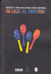 Musicult 14 : Music and Cultural Studies Conference on Local Vs Universal -