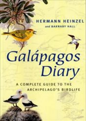 Galapagos Diary : A Complete Guide to the Archipelagos Birdlife - Heinzel, Hermann